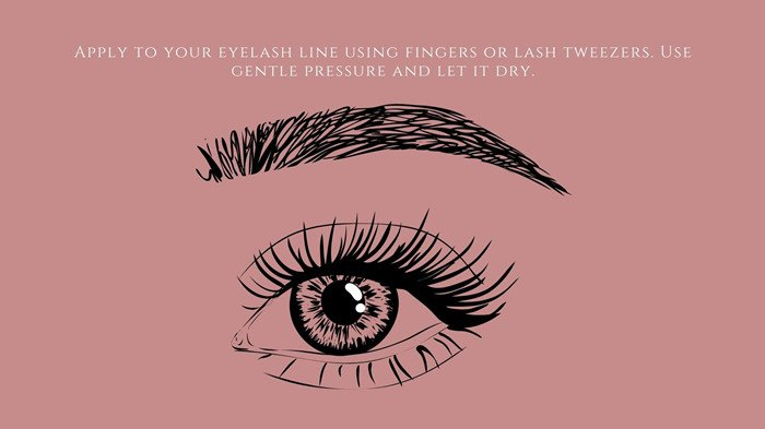 Apply to your eyelash line using fingers or lash tweezers. Use gentle pressure and let it dry.
