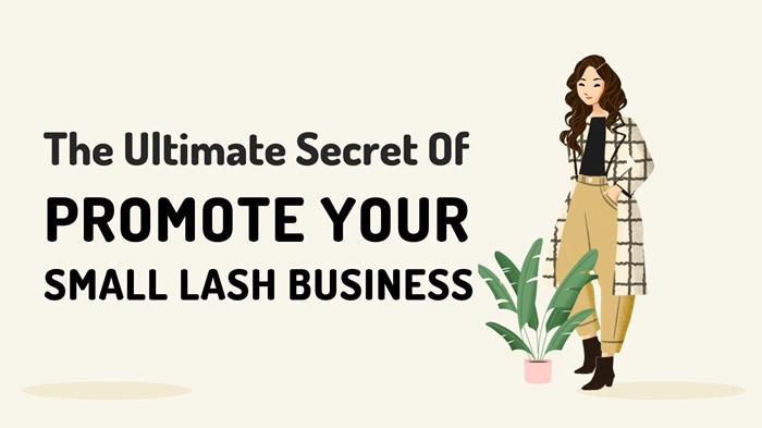 PROMOTE SMALL LASH BUSINESS